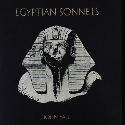 Egyptian Sonnets John Yau